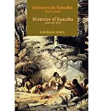 img - for [ [ [ Histoires de Kanatha/Histories of Kanatha: Vues Et Contees/Seen and Told[ HISTOIRES DE KANATHA/HISTORIES OF KANATHA: VUES ET CONTEES/SEEN AND TOLD ] By Sioui, Georges E. P. ( Author )Feb-01-2009 Paperback book / textbook / text book