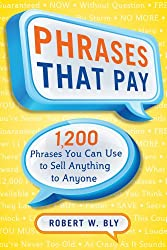 Phrases That Pay: 1,200 Phrases You Can Use to Sell Anything to Anyone