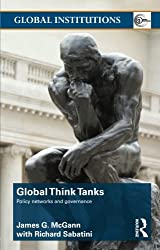 Global Think Tanks: Policy Networks and Governance (Global Institutions)