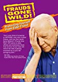 Frauds Gone Wild! Protecting Yourself From Elder Fraud