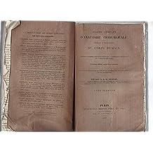 Traité complet d'Anatomie Chirurgicale, générale et topographique du corps humain, ou anatomie considérée dans ses rapports avec la pathologie chirurgicale et la médecine opératoire. En 3 Ouvrages: Tomes Premier + Tome Second + Atlas. 1837.