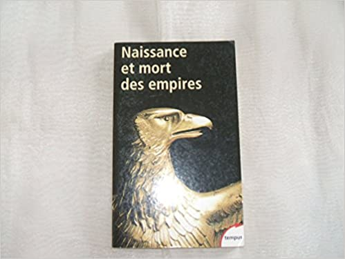 En ligne Naissance et mort des empires pdf, epub ebook