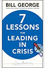 Seven Lessons for Leading in Crisis (J-B Warren Bennis Series Book 166) Kindle Edition