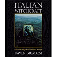 Italian Witchcraft: The Old Religion of Southern Europe