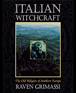Italian witchcraft the old religion of southern europe kindle italian witchcraft the old religion of southern europe by grimassi raven fandeluxe Gallery