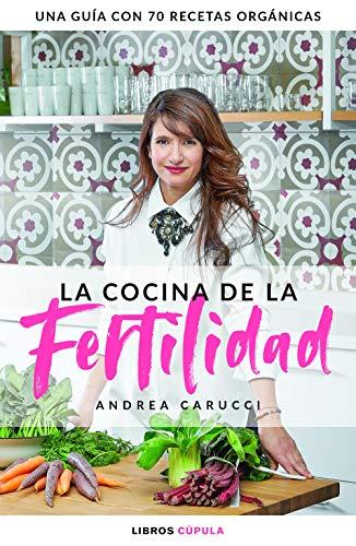 La cocina de la fertilidad (Salud) por Andrea Carucci