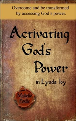 Activating God's Power in Lynda Joy: Overcome and be