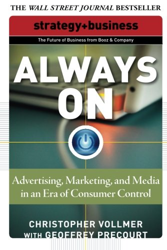 Always On: Advertising, Marketing, and Media in an Era of Consumer Control (Strategy + Business)