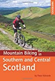Mountain Biking in Southern and Central Scotland (Cycling Guides)
