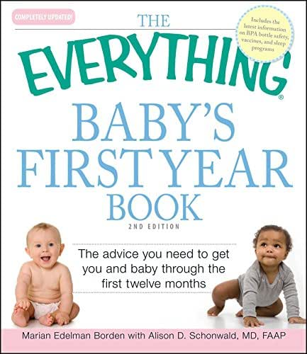 The Everything Baby's First Year Book: The advice you need to get you and baby through the first twelve months (Everything®)