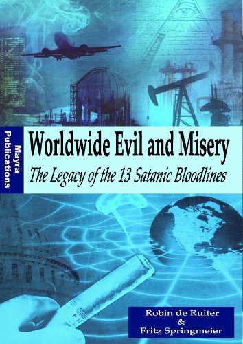 Worldwide Evil and Misery - The Legacy of the 13 Satanic Bloodlines (The 13 Illuminati Bloodlines Book 1)