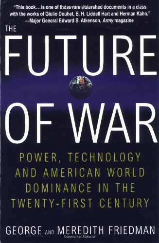 The Future of War: Power, Technology and American World Dominance in the Twenty-first Century