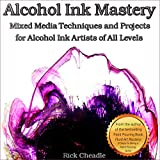 Alcohol Ink Mastery