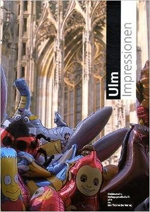 Ulm Impressionen Amazon De Wolf D Hepach Rupert Leser Ekhard