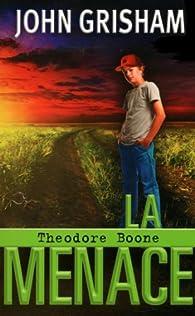 Theodore Boone : Le menace par John Grisham