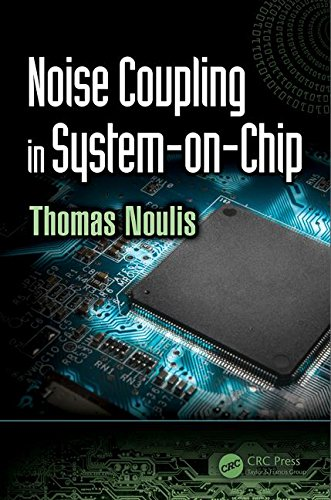 Noise Coupling in System-on-Chip (Devices, Circuits, and Systems)-cover