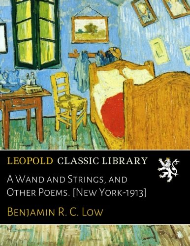 A Wand and Strings, and Other Poems. [New York-1913] ebook