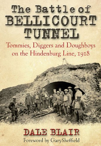 The Battle of Bellicourt Tunnel: Tommies, Diggers and Doughboys on the Hindenburg Line, 1918 pdf
