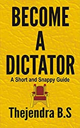 Become a Dictator (A Short and Snappy Guide Book 1) (English Edition)
