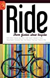 img - for Ride: Short Fiction About Bicycles book / textbook / text book