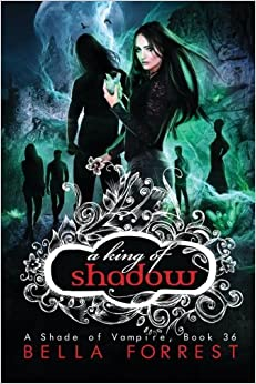 A Shade of Vampire 36: A King of Shadow: Volume 36