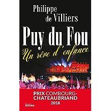 Puy du Fou : Un rêve d'enfance (French Edition)