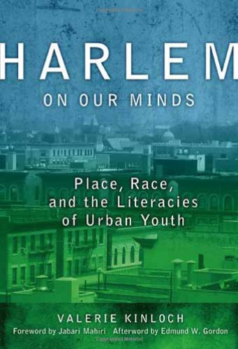 Harlem on Our Minds: Place, Race and the Literacies of Urban Youth (Language & Literacy Series) (Language and Literacy) (Language and Literacy Series) (Language and Literacy (Paperback))