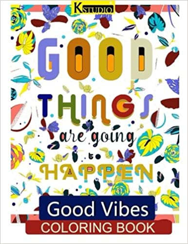 Good Vibes Coloring Book Coloring Books For Grown Ups