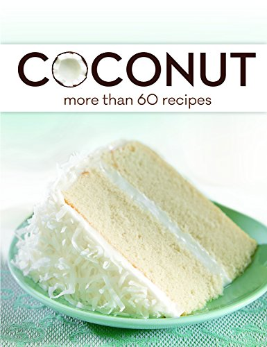 Coconut: More than 60 Recipes