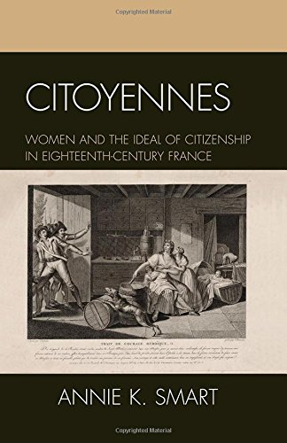 Citoyennes: Women and the Ideal of Citizenship in Eighteenth-Century France pdf epub