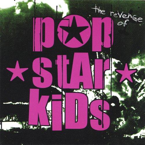 The Revenge of Pop*Star*Kids [Explicit] -