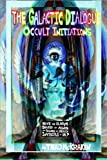 The Galactic Dialogue: Occult Initiations (Volume 1)