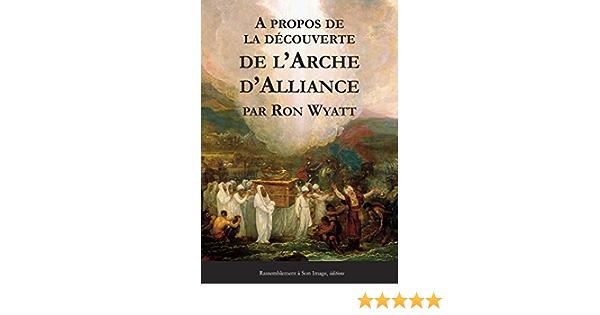A propos de la découverte de lArche dAlliance: Amazon.es ...