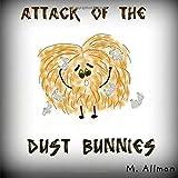 Attack of the Dust Bunnies (Hairington Books)