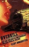 Overkill, Eliot Borenstein, 0801474035