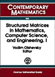 Structured Matrices in Mathematics, Computer Science, and Engineering I