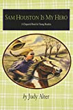 Sam Houston Is My Hero (Chaparral Books)