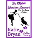 The Canine Liberation Movement: Because Love is a Four-Legged Word (The WOOF Books Book 1)