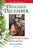 Delicious December: How the Dutch Brought Us Santa, Presents, and Treats: A Holiday Cookbook (Excelsior Editions)