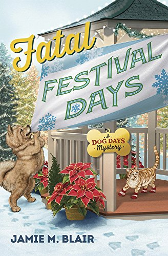 Fatal Festival Days (A Dog Days Mystery Book 3) by [Blair, Jamie M.]