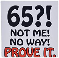 3dRose LLC 8 x 8 x 0.25 Inches Mouse Pad, 65 Not Me No Way Prove It Happy 65Th Birthday (mp_163827_1)