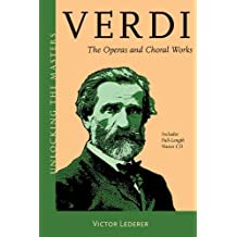 Verdi: The Operas and Choral Works (Unlocking the Masters Series) by Victor Lederer (2014-10-16)