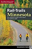 Rail-Trails Minnesota: The definitive guide to the state s best multiuse trails