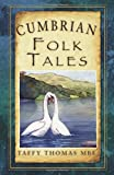 Cumbrian Folk Tales (Folk Tales: United Kingdom)