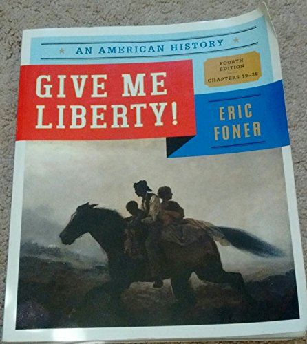 Give Me Liberty!: An American History (Fourth Edition)