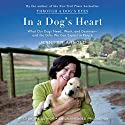 In a Dog's Heart: What Our Dogs Need, Want, and Deserve--and the Gifts We Can Expect in Return Audiobook by Jennifer Arnold Narrated by Jennifer Arnold