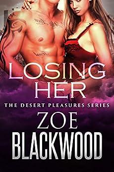 Losing Her (The Desert Pleasures Series) by [Blackwood, Zoe]
