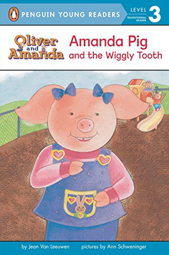Amanda Pig and the Wiggly Tooth (Oliver and Amanda) ()