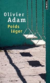 Poids léger : roman, Adam, Olivier