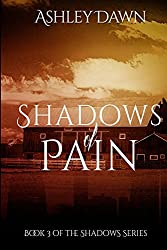 Shadows of Pain (Shadows Series Book 3)
